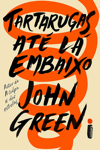 Tartarugas Até Lá Embaixo | John Green